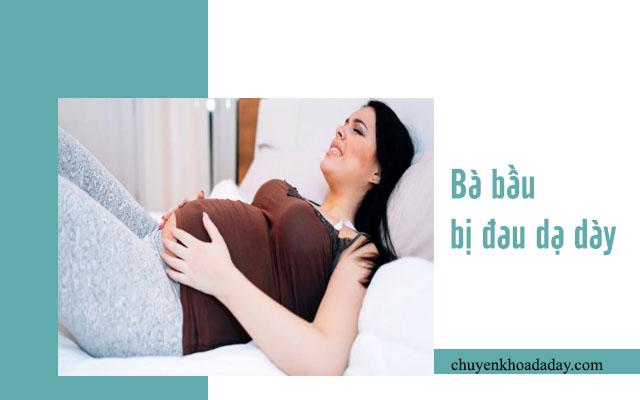 chữa đau dạ dày khi mang thai