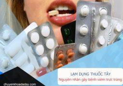 Lạm dụng thuốc tây là một trong những nguyên nhân gây bệnh viêm trực tràng