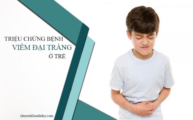 Triệu chứng bệnh viêm đại tràng ở trẻ em