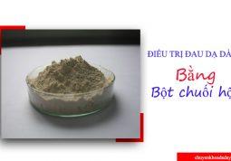 Dùng bột chuối hột chữa đau dạ dày vô cùng đơn giản và hiệu quả