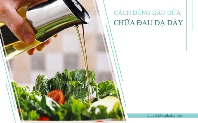 Dùng dầu dừa để chế biến các món ăn giúp hỗ trợ chữa đau dạ dày hiệu quả