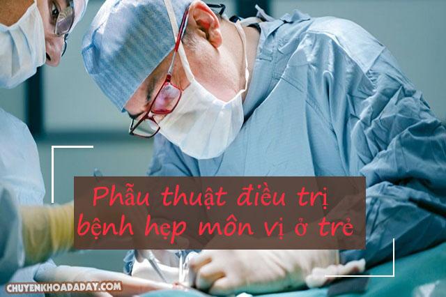 Điều trị hẹp môn vị ở trẻ bằng cách phẫu thuật