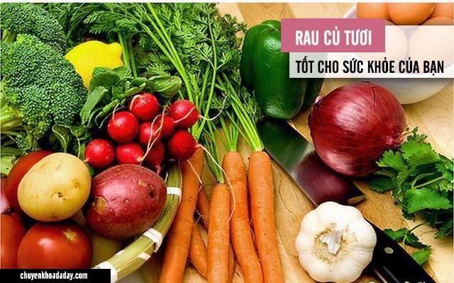 Ăn nhiều rau củ tươi tốt cho người bị viêm loét dạ dày