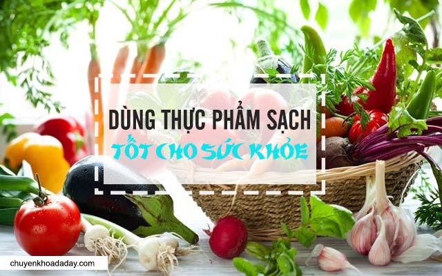 Dùng thực phẩm sạch để hạn chế nguy cơ mắc bệnh co thắt dạ dày