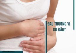 Nguyên nhân nào dẫn đến chứng đau vùng thượng vị?