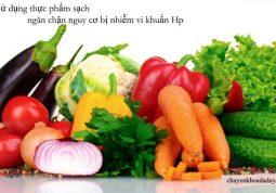 Sử dụng thực phẩm sạch tránh nguy cơ lây nhiễm vi khuẩn Hp