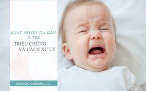 Trẻ sơ sinh cũng có thể bị xuất huyết dạ dày