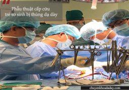 Phẫu thuật điều trị chứng bệnh thủng dạ dày ở trẻ sơ sinh