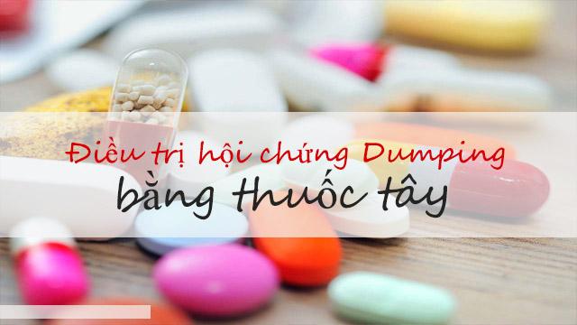 Điều trị hội chứng Dumping bằng thuốc Tây