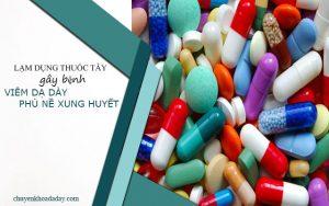 Lạm dụng thuốc tây là một trong những nguyên nhân gây bệnh viêm dạ dày phù nề xung huyết