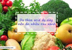 Rau củ tươi là loại thực phẩm rất tốt cho người bị dư thừa acid dạ dày