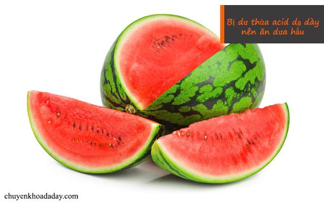 Bị dư thừa acid dạ dày nên ăn dưa hấu