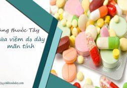 Dùng thuốc Tây điều trị viêm loét dạ dày mãn tính