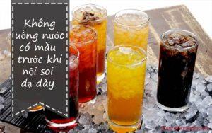 Tránh uống các loại nước có màu trước khi đi nội soi