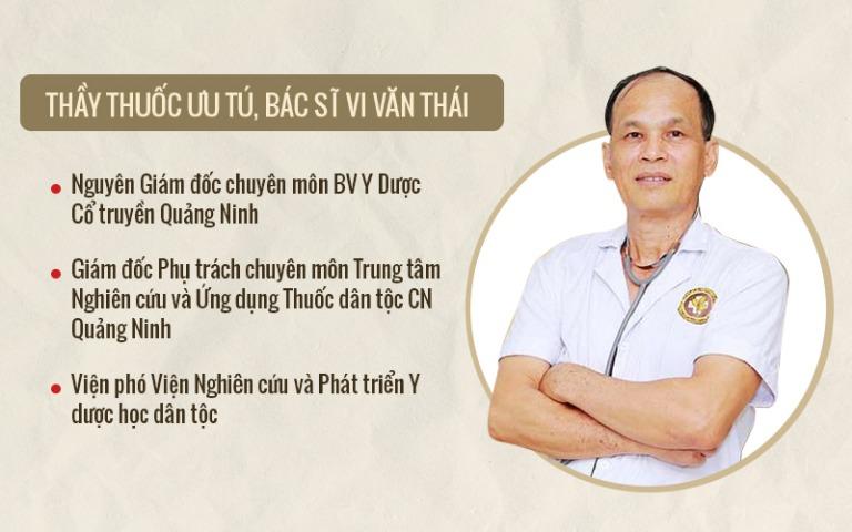 Bác sĩ Vi Văn Thái nổi tiếng với trình độ chuyên môn cao trong chữa viêm dạ dày bằng Đông y tại Thuốc dân tộc